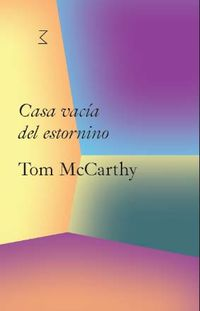 CASA VACIA DEL ESTORNINO (TOM MCCARTHY)