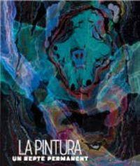 PINTURA, LA - UN REPTE PERMANENT