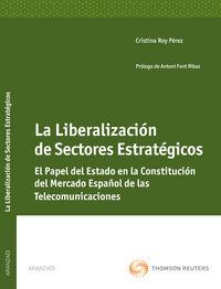 La liberalizacion de sectores estrategicos - Cristina Roy Perez