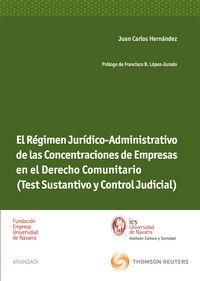 Regimen Juridico-administrativo De Las Concentraciones De Empresas - Juan Carlos Hernandez
