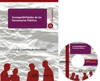 Incompatibilidades De Los Funcionarios Publicos - Juan B. Lorenzo De Membiela