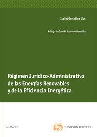 Regimen Juridico-administrativo De Las Energias Renovables - Isabel Gonzalez Rios