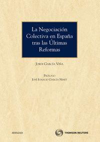 NEGOCIACION COLECTIVA EN ESPAÑA TRAS LAS ULTIMAS REFORMAS, LA