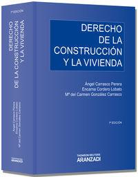 Derecho De La Construccion Y La Vivienda (7ª Ed. ) - A.  Carrasco Perera (coord. )  /  Mª Carmen   Gonzalez Carrasco  /  Encarna  Cordero Lobato