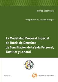 Modalidad Procesal Especial De Tutela De Derechos De Conciliacion - Rodrigo Tascon Lopez