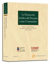 La proteccion juridica del paciente como consumidor - Aa. Vv.
