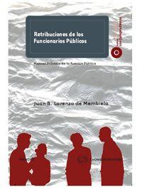 Retribuciones De Los Funcionarios Publicos - Juan B. Lorenzo De Membiela