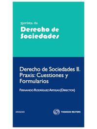 Derechos De Sociedades 2 - Praxis:  Cuestiones Y Formularios - Fernando Rodriguez Artigas