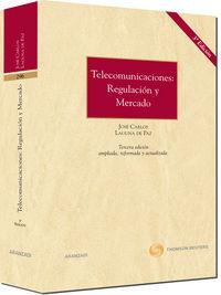 Telecomunicaciones:  Regulacion Y Mercado (3ª Ed. ) - Jose Carlos Laguna De Paz