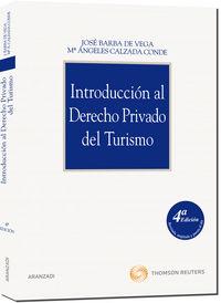 Introduccion Al Derecho Privado Del Turismo (4ª Ed. ) - Jose Barba De Vega