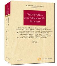 Gestion Publica De La Administracion De Justicia - Alberto Palomar Olmeda