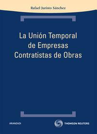 La union temporal de empresas contratistas de obras - Rafael Juristo Sanchez