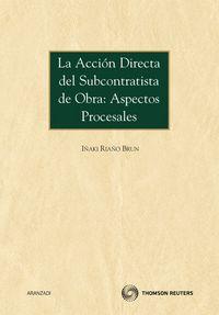 Accion Directa Del Subcontratista De Obra - Aspectos Procesales - Iñaki Riaño Brun