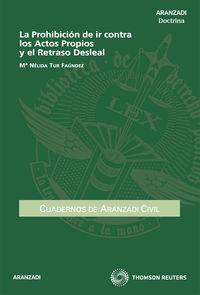 La prohibicion de ir contra los actos propios y el retraso desleal - Nelida Tur Faundez