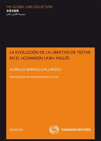 "La evolucion de la libertad de testar en el ""common law"" ingles - Aurelio Barrio Gallardo"