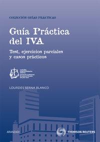 GUIA PRACTICA DEL IVA - TEST, EJERCICIOS PARCIALES Y CASOS PRACTICOS