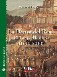 DANSA DEL REAL, LA - 400 ANYS D'HISTORIA (1610-2010)