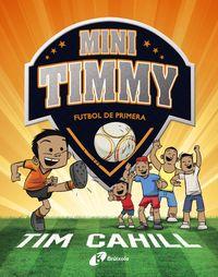 MINI TIMMY 2 - FUTBOL DE PRIMERA