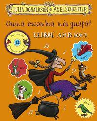 Quina Escombra Mes Guapa! Llibre Amb Sons - Julia Donaldson / Axel Scheffler (il. )