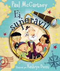 Ei, Superavi! - Paul Mccartney / Kathryn Durst (il. )