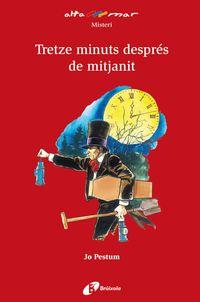 TRETZE MINUTS DESPRES DE MITJANIT