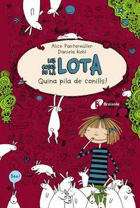 Coses De La Lota, Les - Quina Pila De Conills! - Alice Pantermuller
