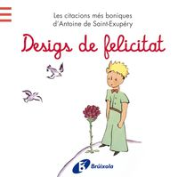 Desigs De Felicitat - Antoine De  Saint-exupery