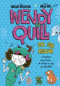 Wendy Quill Vol Una Mascota - Wendy Meddour