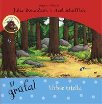 Grufal, El (llibre Titella) - Julia Donaldson / Axel Scheffler (il. )
