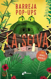 Selva, La - Barrera Pop-Ups - Joanna Mcinerney / Carmen Saldaña (il. )