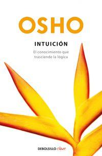 Intuicion - El Conocimiento Que Trasciende La Logica - Osho