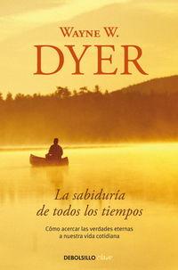 La sabiduria de todos los tiempos - Wayne W. Dyer