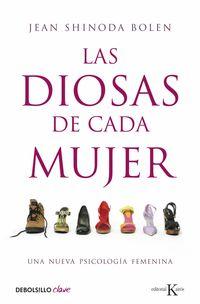 DIOSAS DE CADA MUJER, LAS - UNA NUEVA PSICOLOGIA FEMENINA