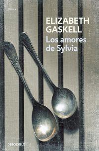 Los amores de sylvia - Elizabeth Gaskell