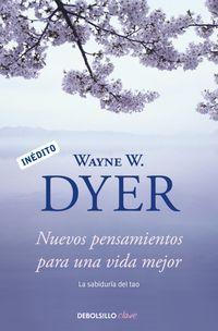 Nuevos Pensamientos Para Una Vida Mejor - La Sabiduria Del Tao - Wayne W. Dyer