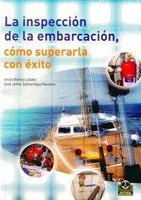 inspeccion de la embarcacion, la - como superarla con exito (bicolor) - Jesus Blanco Lopez / Jose Jaime Samaniego Navarro