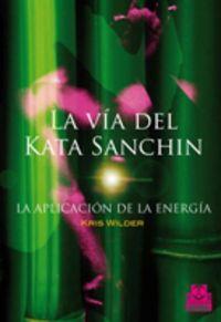 Via Del Kata Sanchin - La Aplicacion De La Energia - Kris Wilder