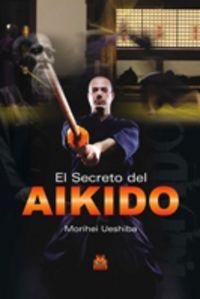 El secreto del aikido - Morihei Ueshiba