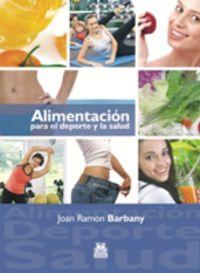 Alimentacion Para El Deporte Y La Salud - J. R. Barbany