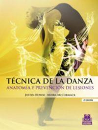 Tecnica De La Danza - Anatomia Y Prevencion De Lesiones (2ª Ed) - Justin Howse