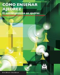 Como Enseñar Ajedrez - El Entrenamiento En Ajedrez - Ernst Bonsch / Uwe Bonsch