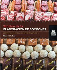 El libro de la elaboracion de bombones - Elisabeth Labau