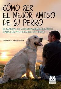 Como Ser El Mejor Amigo De Su Perro - Aa. Vv.