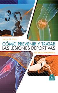 COMO PREVENIR Y TRATAR LAS LESIONES DEPORTIVAS