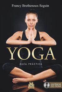 Yoga - Guia Practica (+cd-Rom) - Francy Brethenoux-Seguin