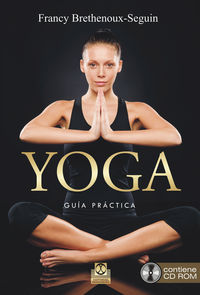 YOGA - GUIA PRACTICA (+CD-ROM)