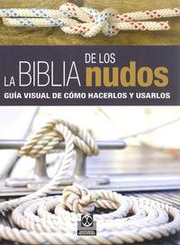 BIBLIA DE LOS NUDOS, LA - GUIA VISUAL DE COMO HACERLOS Y USARLOS