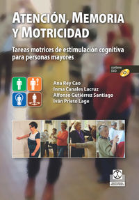 Atencion, Memoria Y Motricidad (+dvd) - Ana Rey Cao / [ET AL. ]