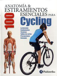 Anatomia & 100 Estiramientos Esenciales Para Cycling - Aa. Vv.