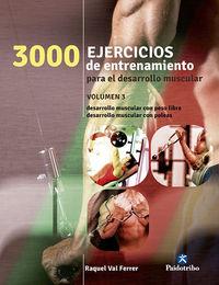 3000 Ejercicios De Entrenamiento - Para El Desarrollo Muscular Iii - Raquel Val Ferrer